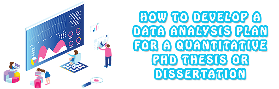 Developing data analysis plan for a quantitative PhD thesis